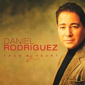 Daniel Rodriguez: From My Heart