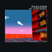 Pleader (Mr. Jukes Remix)