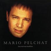 Mario Pelchat: Incontournables