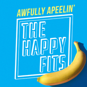 The Happy Fits: Awfully Apeelin'