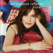 Ann Hampton Callaway: Slow