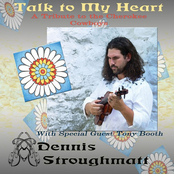 Dennis Stroughmatt: Talk to My Heart: A Tribute to the Cherokee Cowboys