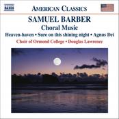 Barber: BARBER: Unaccompanied Choral Music