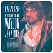 A Tribute To Waylon Jennings - I've Always Been Crazy