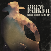 Drew Parker: While You're Gone EP