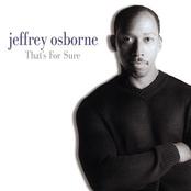 Jeffrey Osborne: That's for Sure