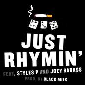 Just Rhymin' (feat. Styles P & Joey Bada$$) - Single