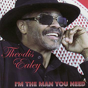 Theodis Ealey: I'm the Man You Need