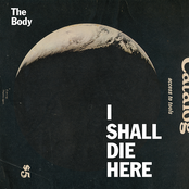 The Body: I Shall Die Here