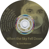 Chris Robinson: When the Sky Fell Down
