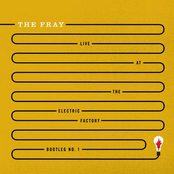 The Fray: Live at The Electric Factory Bootleg No. 1