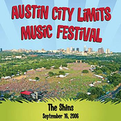 Live at Austin City Limits Music Festival 2006: The Shins