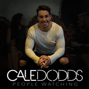 Cale Dodds: People Watching