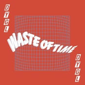 DYGL: Waste of Time