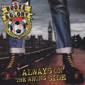 Booze & Glory: Always on the wrong side