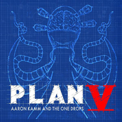 Aaron Kamm and The One Drops: Plan V