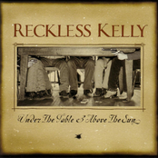 Reckless Kelly: Under The Table And Above The Sun