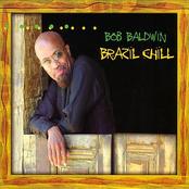 Bob Baldwin: Brazil Chill