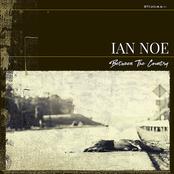 Ian Noe: Between the Country [Explicit]