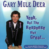 Gary Mule Deer: Yeah, But The Response Was Great...