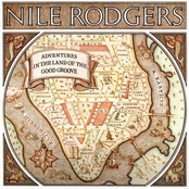 Nile Rodgers: Adventures In the Land of the Good Groove