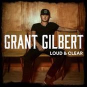 Grant Gilbert: Loud & Clear