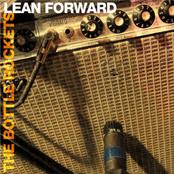 The Bottle Rockets: Lean Forward