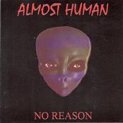 Almost Human: No Reason