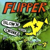 Flipper: Blow'n Chunks