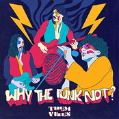 Them Vibes: Why The Funk Not