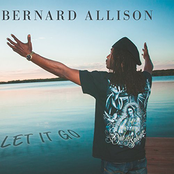 Bernard Allison: Let It Go