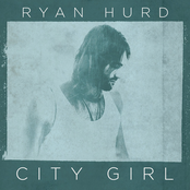 Ryan Hurd: City Girl