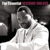 Hezekiah Walker: The Essential Hezekiah Walker