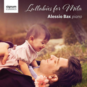 Alessio Bax: Lullabies for Mila