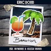 Eric Dodd: Baecation