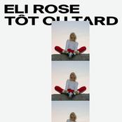 Eli Rose: Tôt ou tard