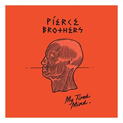 Pierce Brothers: My Tired Mind