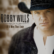 Bobby Wills: If It Was That Easy