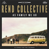 Rend Collective: As Family We Go