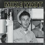 Mike Watt: Contemplating the Engine Room