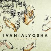 Ivan And Alyosha: Fathers Be Kind