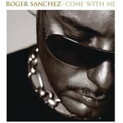 Roger Sanchez: Come With Me