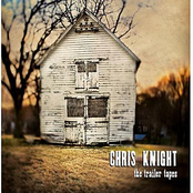 Chris Knight: The Trailer Tapes