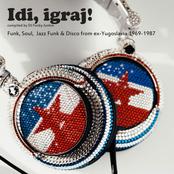 Idi, igraj!: Funk, soul, jazz funk & disco from ex-Yugoslavia 1969-1987 compiled by DJ Funky Junkie CD2