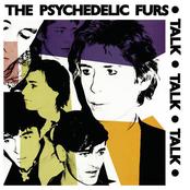 The Psychedelic Furs: Talk Talk Talk