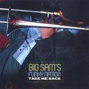 Big Sam's Funky Nation: Take Me Back