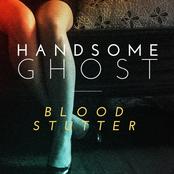 Handsome Ghost: Blood Stutter - Single