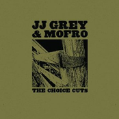 JJ Grey & Mofro: The Choice Cuts