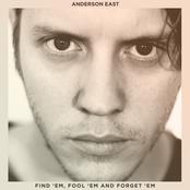 Anderson East: Find 'Em, Fool 'Em and Forget 'Em