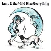 Mat Kerekes: Luna & the Wild Blue Everything